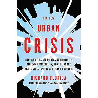 Den nya urbana krisen - hur våra städer ökar ojämlikhet - djup