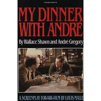 My Dinner with Andre - A Screenplay by Shawn P. Wallace - 978080213063