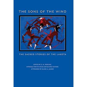 The Sons of the Wind The Sacred Stories of the Lakota by Dooling & D. M.
