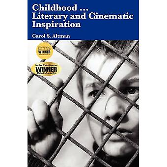 Childhood...Literary and Cinematic Inspiration by Altman & Carol S.