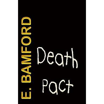 Death Pact  Murder Mystery and Kidnapping in Hollywood by Bamford & E.