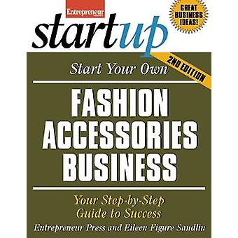 Start Your Own Fashion Accessories Business - Your Step-By-Step Guide