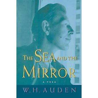 Sea and the Mirror by W H Auden