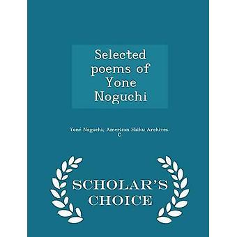 Poemas seleccionados de Yone Noguchi Scholars Choice Edition por Yone Noguchi & American Haiku Archives C