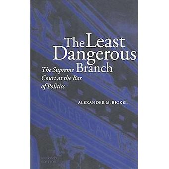 La branche moins dangereuse - la Cour suprême à the Bar of Politics (2e