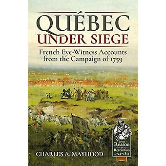 QueBec Under Siege by Charles A Mayhood