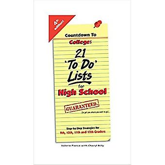 Countdown to College 21 aTo Doa Lists for High School  21 To Do Lists for High School by Valerie Pierce & Cheryl Rilly & Edited by Suzette Tyler