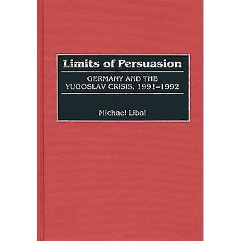 Limiti della Germania di persuasione e la crisi jugoslava 19911992 da Libal & Michael