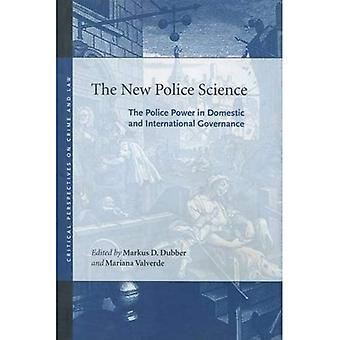 The New Police Science: The Police Power in Domestic and International Governance (Critical Perspectives on Crime and Law): The Police Power in Domestic ... (Critical Perspectives on Crime and Law)