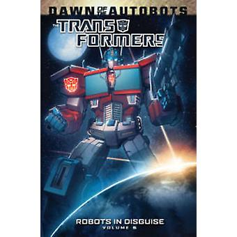 Transformers Robots In Disguise Volume 6 by Barber & John