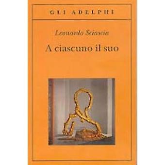A ciascuno il suo by Leonardo Sciascia