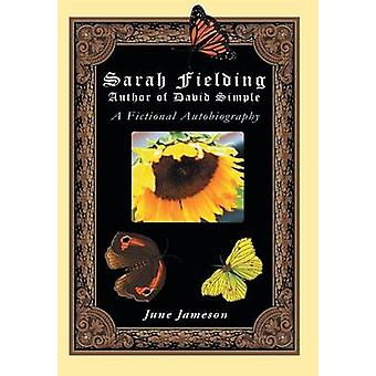 Sarah Fielding Author of David Simple by Jameson & June