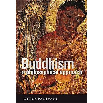 Buddhism - A Philosophical Approach by Cyrus Panjvani - 9781551118536