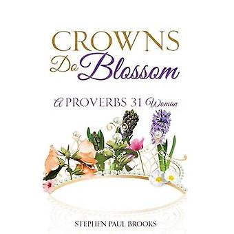 CROWNS DO BLOSSOM by BROOKS & STEPHEN PAUL