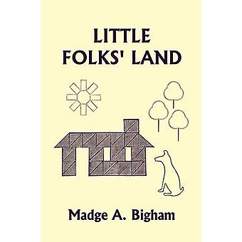 Little Folks Land Yesterdays Classics by Bigham & Madge A.