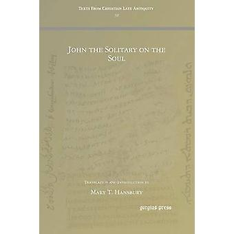 John the Solitary on the Soul by Hansbury & Mary