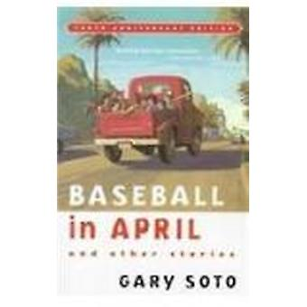 Baseball in April and Other Stories (10th) by Gary Soto - 97807807044