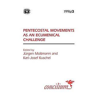 Concilium 19963 Pentecostal Movements as an Ecumenical Challenge by Moltmann & Juergen