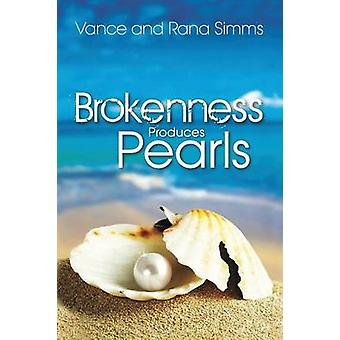 Brokenness Produces Pearls by Simms & Vance