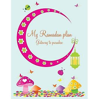 My Ramadan Plan  Gateway to Paradise girl by Azim & Halah