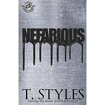 Nefarious The Cartel Publications Presents by Styles & T.