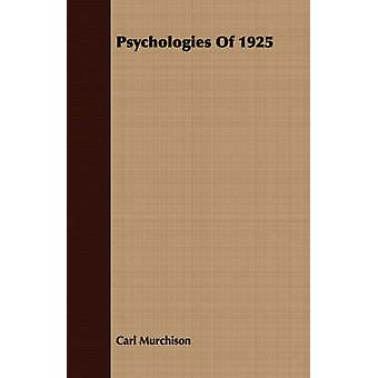 Psychologies Of 1925 by Murchison & Carl