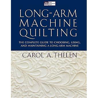 LongArm Machine Quilting  Print on Demand Edition by Thelen & Carol