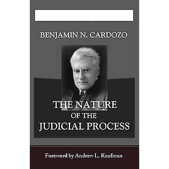 The Nature of the Judicial Process by Cardozo & Benjamin N.