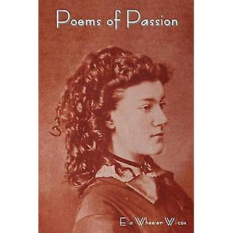 Poems of Passion by Wilcox & Ella Wheeler