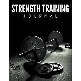 Strength Training Journal by Publishing LLC & Speedy