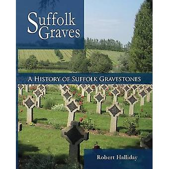A History of Suffolk Gravestones by Halliday & Robert