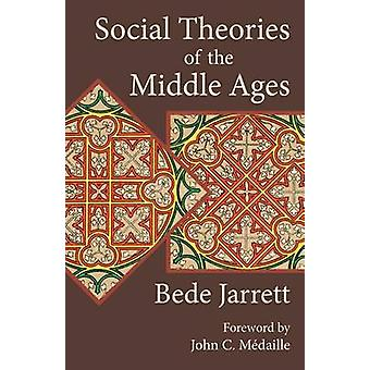 Social Theories of the Middle Ages by Jarrett & Bede