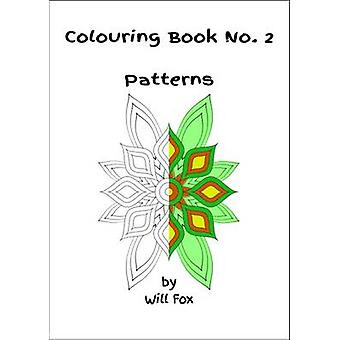 Colouring Book No. 2  Patterns by Fox & Will