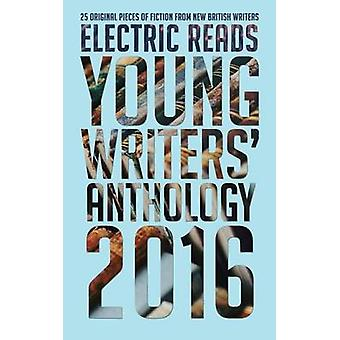 Young Writers Anthology 2016 by Reads & Electric