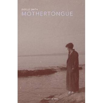 Mothertongue by Smith & Sybille