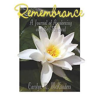 Remembrance Journal of Awakening and SelfRenewal by McKanders & Carolyn M