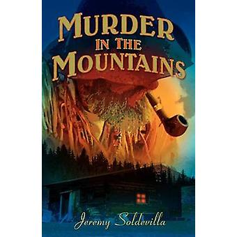 Murder in the Mountains by Soldevilla & Jeremy