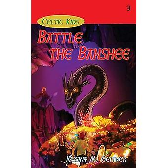 Battle the Banshee by Geither & Regina M