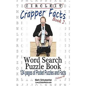 Circle It Crapper Facts Book 2 Word Search Puzzle Book by Lowry Global Media LLC