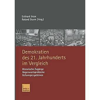 Demokratien des 21. Jahrhunderts im Vergleich  Historische Zugnge Gegenwartsprobleme Reformperspektiven by Jesse & Eckhard