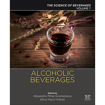Alcoholic Beverages Volume 7 The Science of Beverages by Grumezescu & Alexandru