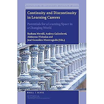 Continuity and Discontinuity� in Learning Careers: Potentials for a Learning Space in a Changing World (Research on the Education and Learning of Adults)