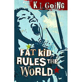 Fat Kid Rules the World by K. L. Going - 9780552568807 Book