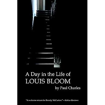 A Day in the Life of Louis Bloom by Paul Charles - 9780802313621 Book