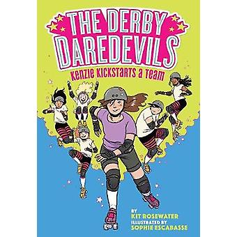 The Derby Daredevils - Kenzie Kickstarts a Team - (The Derby Daredevils