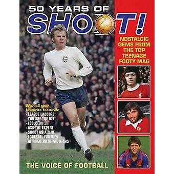 50 Years of Shoot! - Nostalgic gems from the top teenage footy mag by