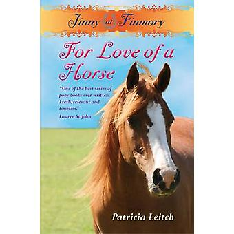 For the Love of a Horse by Patricia Leitch - 9781846471063 Book