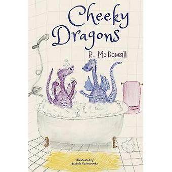 Cheeky Dragons by R. McDowall - 9781912021772 Book
