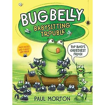 Bug Belly - Babysitter Trouble by Paul Morton - 9781912923045 Book
