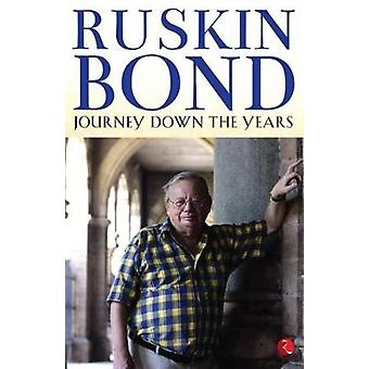 JOURNEY DOWN THE YEARS by Ruskin Bond - 9788129147400 Book